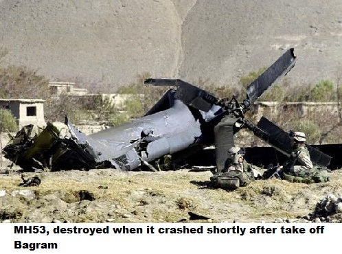 MH53, destroyed when it crashed shortly after take off Bagram